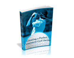 Free PLR eBook – Creating a Perfect, Consistent Golf Swing