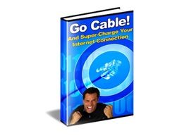 Free PLR eBook – Go Cable! and Super-Charge Your Internet Connection