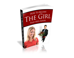 Free PLR eBook – How to Become the Girl That Men Adore