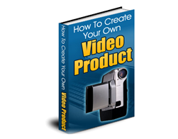 Free PLR eBook – How to Create Your Own Video Product