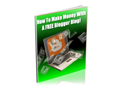 Free PLR eBook – How to Make Money Online with a Free Blogger Blog