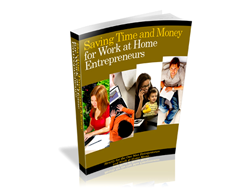Free PLR eBook – Saving Time and Money for Work at Home Entrepreneurs