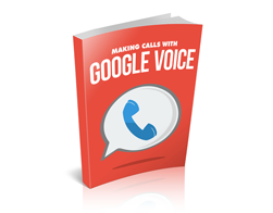 Free MRR eBook – Making Calls With Google Voice