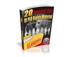 Free PLR eBook – 20 Important Uses of PLR Rights Material