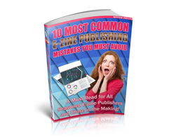 Free PLR eBook – 10 Most Common E-Zine Publishing Mistakes You Must Avoid