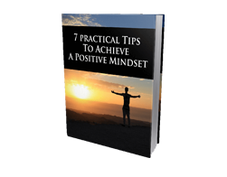 Free MRR eBook – 7 Practical Tips to Achieve a Positive Mindset