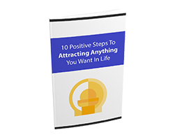 Free MRR eBook – 10 Positive Steps to Attracting Anything You Want in Life