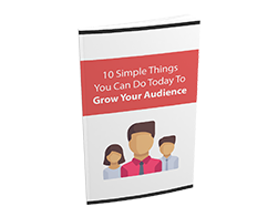Free MRR eBook – 10 Simple Things You Can Do Today to Grow Your Audience